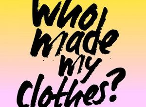 Who made my clothes? Online course – WeeK 1